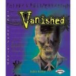 Unexplained - Vanished ( Editura: Lerner /Books Outlet, Autor: Judith Herbst ISBN 9780761343134)