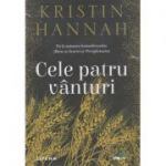 Cele patru vanturi (Editura: Litera, Autor: Kristin Hannah ISBN 9786063369469)