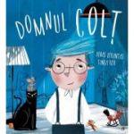 Domnul Colt (Editura: Curtea Veche, Autori: Benas Berantas, Tania Rex ISBN 9786064408662)