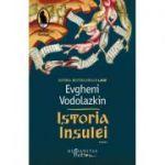 Istoria insulei (Editura: Humanitas, Autor: Evgheni Vodolazkin ISBN 9786067798289)
