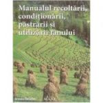 Manualul recoltarii, pastrarii, conditionarii si utilizarii fanului ( Editura: M. A. S. T., Autor: Veronika Dielacher ISBN 9786066491228)
