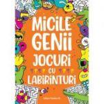 Micile genii: Jocuri cu labirinturi (Editura: Paralela 45, Autor: Gareth Moore ISBN 9789734733576)
