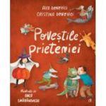 Povestile prieteniei (Editura: Curtea Veche, Autori: Alex Donovici, Cristina Donovici, Anca Smarandache ISBN 9786064408396)