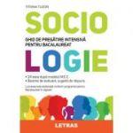 Sociologie. Ghid de pregatire intensiva pentru bacalaureat ( Editura: Letras, Autor: Tatiana Tudori ISBN 9786060712619)