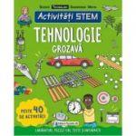 Activitati STEM: Tehnologie grozava (Editura: Paralela 45, Autor: Claire Sipi ISBN 9789734733538)