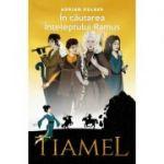 Tiamel. In cautarea Inteleptului Ramus ( Editura: Oradea 2020, Autor: Adrian Hulber ISBN 5949096493011)
