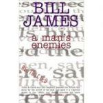 A Man's Enemies (Simon Abelard of British Intelligence Series) ( Editura: Do Not Press Limited/Books Outlet, Autor: Bill James ISBN 9781904316206)