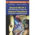 Dosarul Delta 2/ Dosarul Reptilian (Editura: Prestige, Autor: Emil Strainu ISBN 9786068863030)