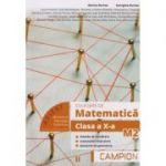 Culegere de matematica clasa a X-a M2, semestrul II ( Editura: Campion, Autori: Marius Burtea, Georgeta Burtea ISBN 9786068952086)
