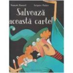 Salveaza aceasta carte! (Editura Nomina, Autori: Francois Hanozet, Gregoire Mabire ISBN 9786065358652)