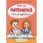 Caiet de matematica clasa pregatitoare(Editura: Carminis, Autor(i): Luminita Minca, Roxana Iacob ISBN 9789731234014)