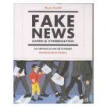 Fake news Hatery si Cyberbullying (Editura: Curtea Veche, Autor: Mauro Munafo ISBN 9786064409744)