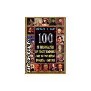 100 DE PERSONALITATI DIN TOATE TIMPURILE CARE AU INFLUENTAT EVOLUTIA OMENIRII