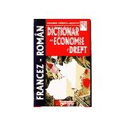 Dictionar de Economie Si Drept; Francez - Roman