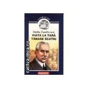 VIATA LA TARA, TANASE SCATIU - MAESTRII LITERATURIII ROMANE