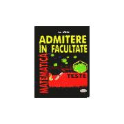 Matematica - Admitere in Facultate - Teste