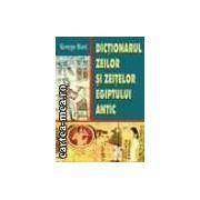 Dictionarul zeilor Si zeitelor egiptului antic