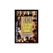 100 CEI MAI MARI SCRIITORI ROMANI