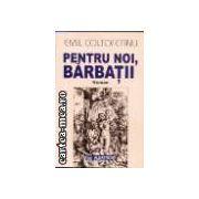 PENTRUNOI, BARBATII - ROMAN