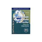 STUDIUL CALITATII PRODUSELOR SI SERVICIILOR cl. a 10-a