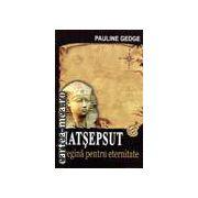 Hatsepsut - O Regina Pentru Eternitate