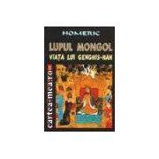 LUPUL MONGOL - Viata lui Gengis-Han