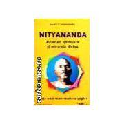 NITYANANDA - REALIZARI SPIRITUALE si MIRACOLE DIVINE