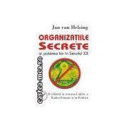 Organizatiile secrete si puterea lor in secolul 20