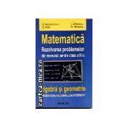 MATEMATICA - REZOLVAREA PROBLEMELOR DIN MANUALUL DE CLASA a 9 - a