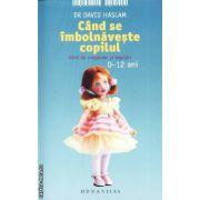 Cand se imbolnaveste copilul-Ghid de simptome si ingrijiri