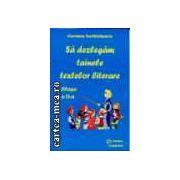 SA DEZLEGAM TAINELE TEXTELOR LITERARE cls. a 2-a [Penes]