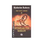 Intimplari din Babilon(editura Rao, autor:Katherine Roberts isbn:973-576-847-x)