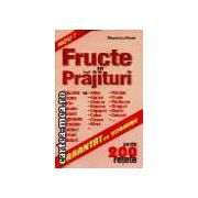 FRUCTE in PRAJITURI -PESTE 200 DE RETETE