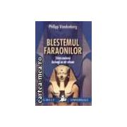 Blestemul faraonilor(editura Saeculum I. O. si Vestala, autori: Vandenberg, Philipp isbn: 973-9399-99-1)