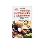Ghidul caloriilor,carbohidratilor si colesterolului-invata sa maninci sanatos