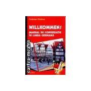 Willkommen!manual de conversatie in limba germana