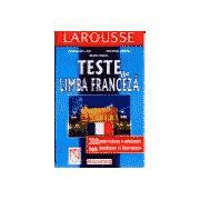 Teste de Limba Franceza - 200 de teste pentru evaluarea si perfectionarea cunostintelor de limba franceza