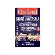 Dictionar de istorie universala contemporana de la 1900 pana azi vol. I-II