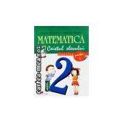 Matematica,caietul elevului cls II partea I