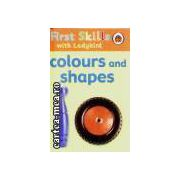 First Skills-Colours and shapes(editura Longman isbn:1-8442-2799-5)
