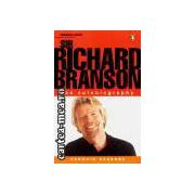 Sir Richard Branson The autobiografy(editura Longman, autor:Richard Branson isbn:0-582-51224-7)