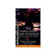 The man with two shadows-and other ghost stories(editura Longman, autor:Thomas Hood isbn:0-582-41682-5)
