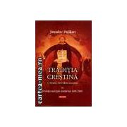 Traditia Crestina-O istorie a dezvoltarii doctrine vol. III