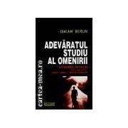 ADEVARATUL STUDIU AL OMENIRII