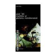 ANII '20 TRADITIA SI PICTURA ROMANEASCA