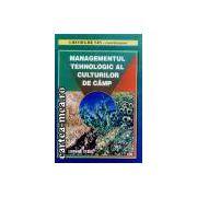 MANAGEMENTUL TEHNOLOGIC AL CULTURILOR DE CAMP