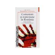 COMUNISM SI REPRESIUNE IN ROMANIA