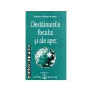 DESTAINUIRILE FOCULUI SI ALE APEI ( editura: Adevar Divin, autor: Omraam Mikhael Aivanhov, ISBN 973-8107-15-6 )