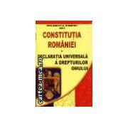 CONSTITUTIA ROMANIEI + DECLARATIA UNIVERSALA A DREPTURILOR OMULUI