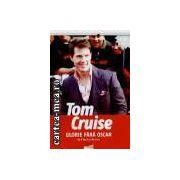 Tom Cruise-glorie fara oscar